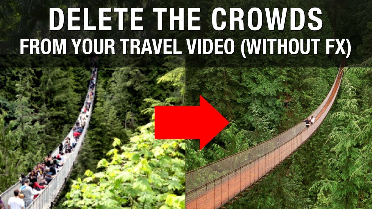 Delete the Crowds from Your Travel Video (without fx)