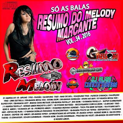 CD RESUMO DO MELODY MARCANTE VOL.34.2016 SÓ AS BALAS 14/02/2016