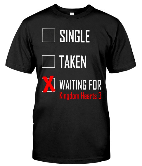Waiting For Kingdom Hearts 3 T Shirt Hoodie