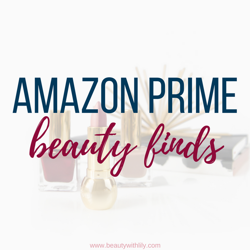 Beauty Products On Amazon // Amazon Prime Beauty Finds | beautywithlily.com