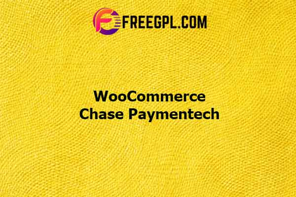 WooCommerce Chase Paymentech Nulled Download Free