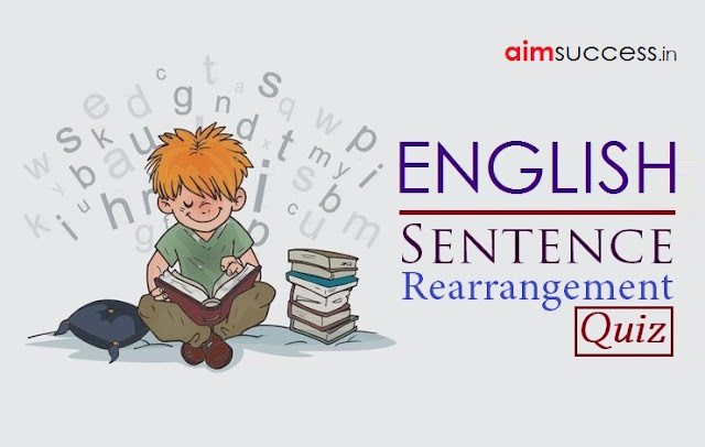 Sentence Rearrangement MCQ for SSC CHSL