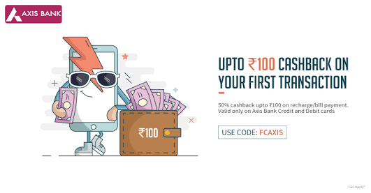 (New) Freecharge – Get 100% Cashback on First Transaction via Axis Bank Cards (New users)