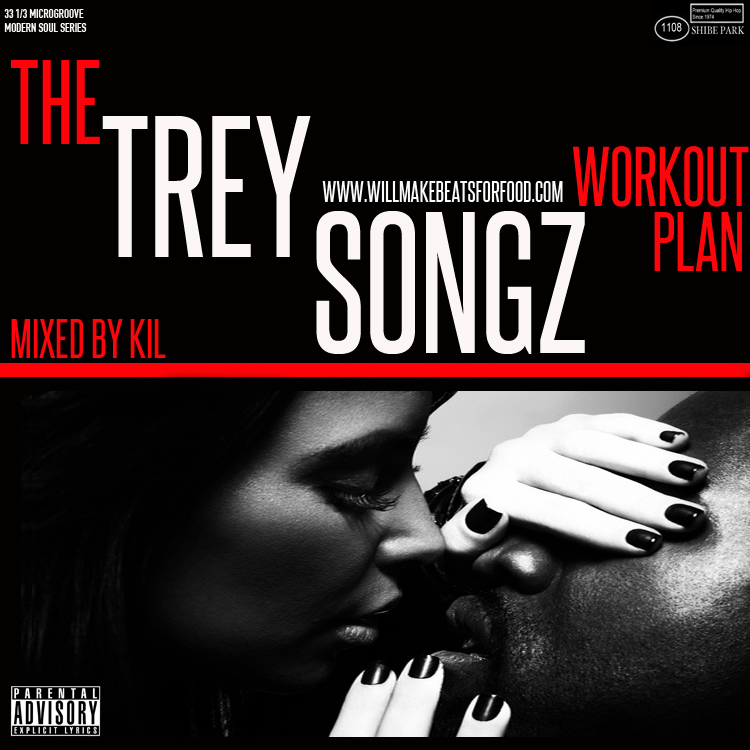 Will Make Beats For Food : The Trey Songz Workout Plan