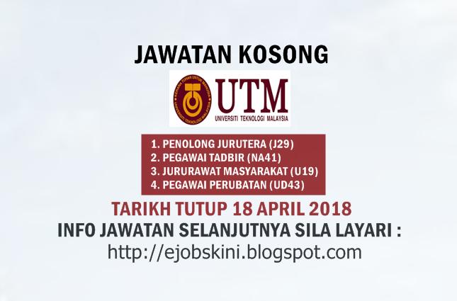 Jawatan Kosong Universiti Teknologi Malaysia Utm 18 April 2018