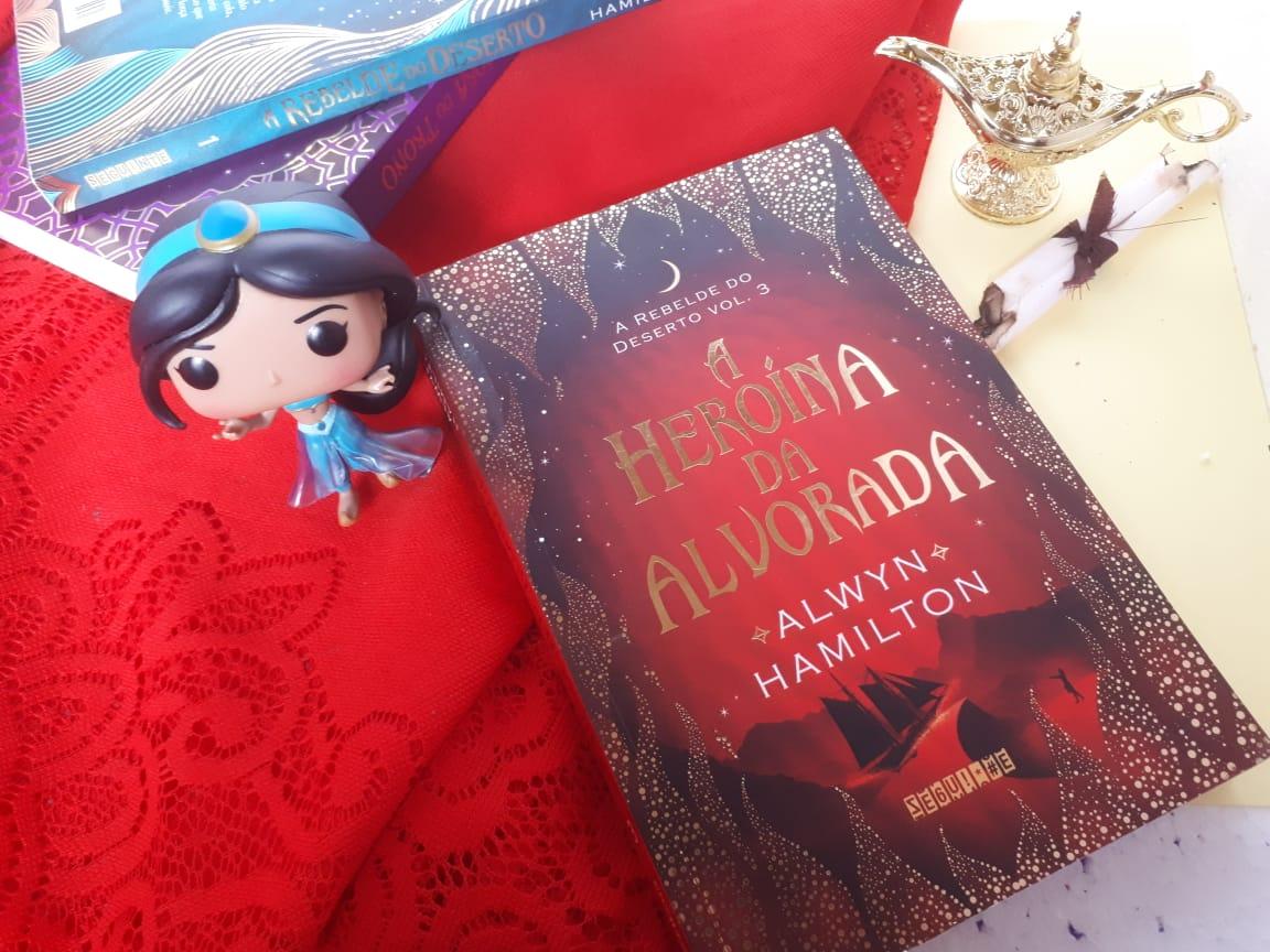 {#RESENHA} A HEROÍNA DA ALVORADA - ALWYN HAMILTON ( A REBELDE DO DESERTO #3)