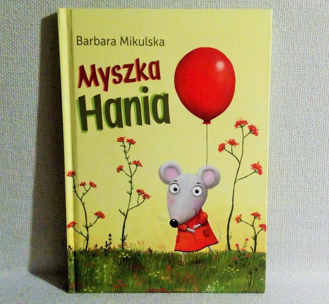 """""""Myszka Hania"""" Barbara Mikulska, wydawnictwo Bis - recenzja"""