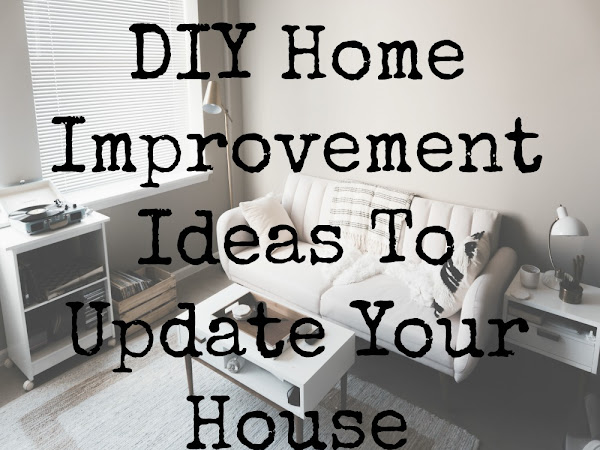 DIY Home Improvement Ideas To Update Your House