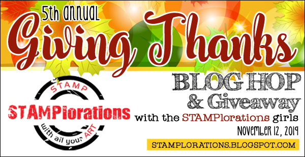 STAMPlorations 5th GIVING THANKS Blog Hop & Giveaway