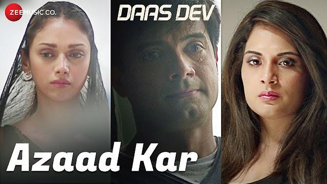 Azaad Kar Song Lyrics | Daas Dev | Rahul Bhatt, Aditi Rao Hydari & Richa Chadha | Swanand Kirkire | Anupama Raag