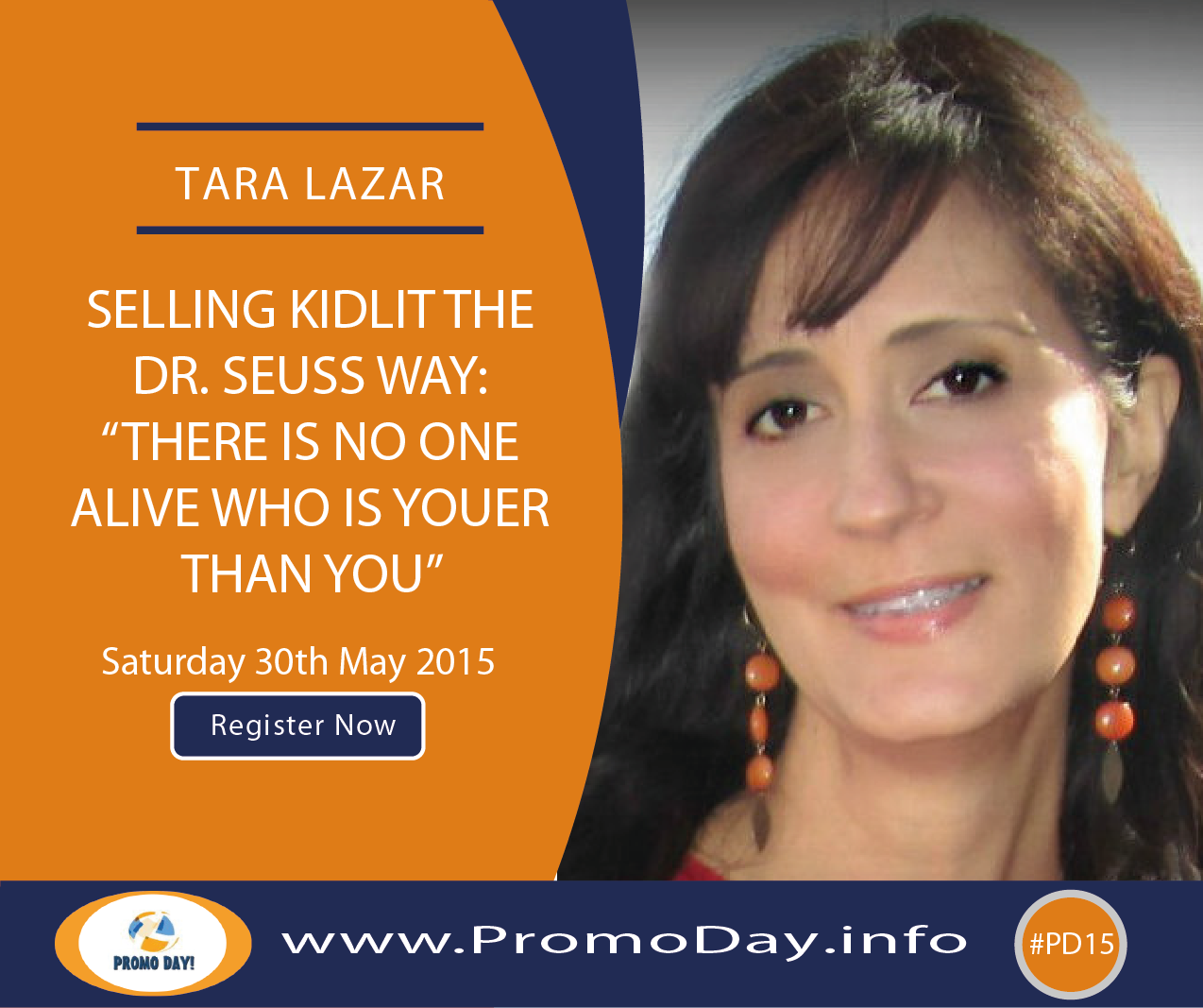 "#PD15 Webinar: Selling Kidlit the Dr. Seuss Way: ""There is No One Alive Who is YOUER Than YOU"" with Tara Lazar, www.PromoDay.info"