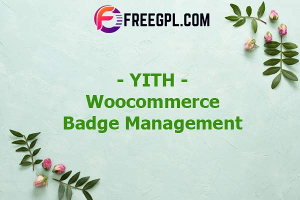 YITH WooCommerce Badge Management Nulled Download Free