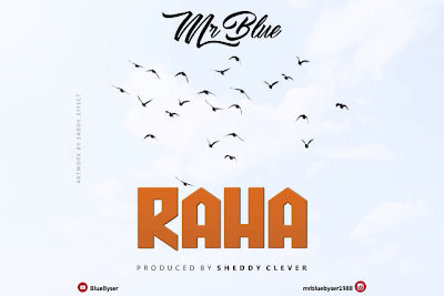 Download Audio | Mr Blue - Raha