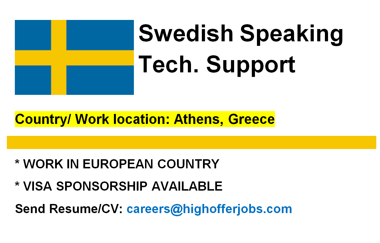 Swedish Speaking Technical Support - Athens At least 1 year Exp