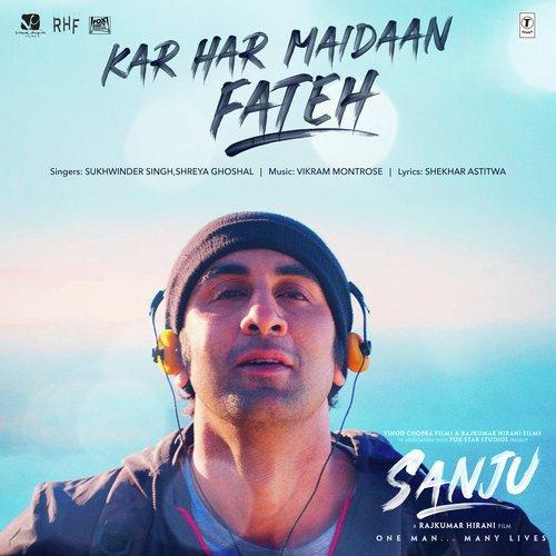 Kar Har Maidaan Fateh - Sanju (2018)