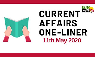 Current Affairs One-Liner: 11th May 2020