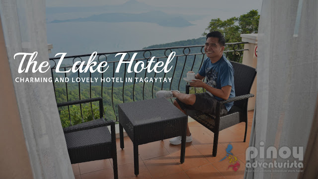 The Lake Hotel Tagaytay Blog Review