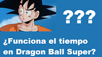 tiempo dragon ball super