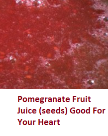 Pomegranate Fruit Juice (seeds) Good For Your Heart
