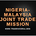 NIGERIA – MALAYSIA JOINT TRADE MISSION