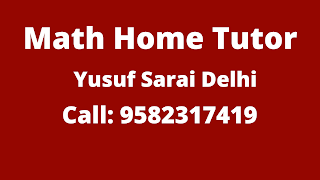 Best Maths Tutors for Home Tuition in Yusuf Sarai, Delhi
