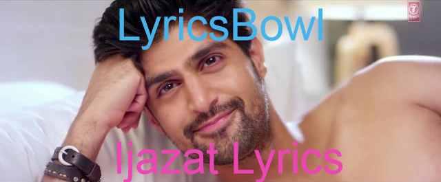 Ijazat Lyrics - One Night Stand - Arijit Singh | LyricsBowl