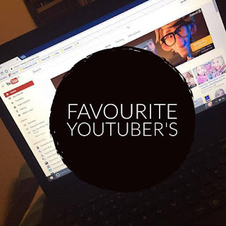 My Current Favourite YouTuber's
