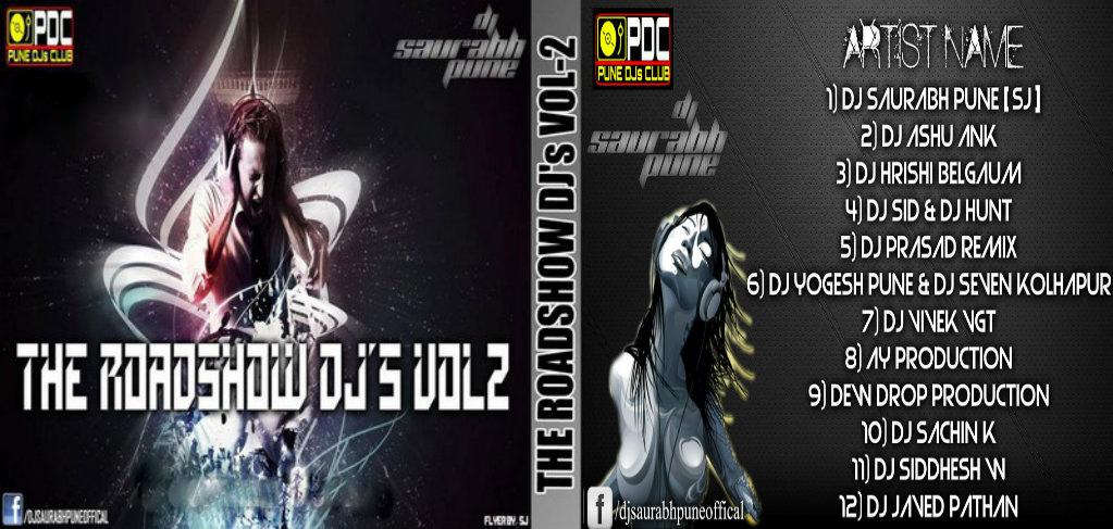 DJ SAURABH PUNE THE ROADSHOW DJ's VOL-2 [SJ PRODUCTION] OUT NOW