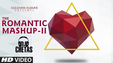 Romantic Mashup 2 Full Video 2016 DJ Chetas Latest Hindi Songs Tumhe Apna banane Ki