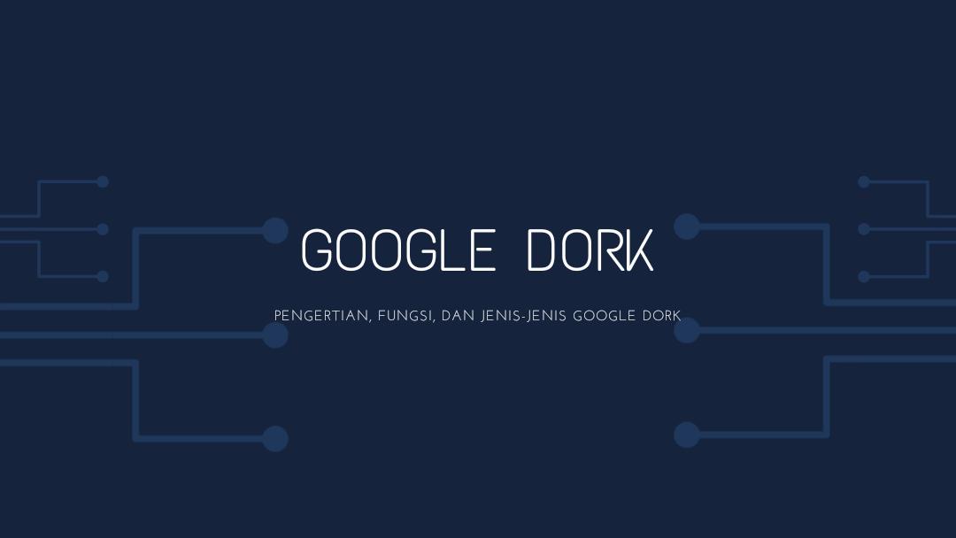 Pengertian Google Dork