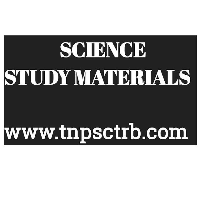 அறிவியல் முக்கிய வினா விடை குறிப்புகள் | TNPSC | TRB | SCIENCE STUDY MATERIAL