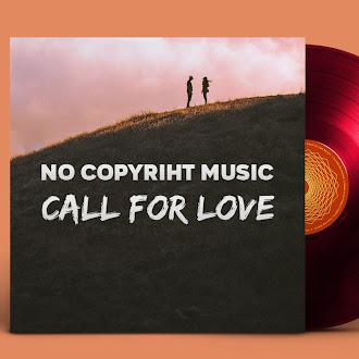 NO COPYRIGHT MUSIC: Luke Bergs - Call For Love
