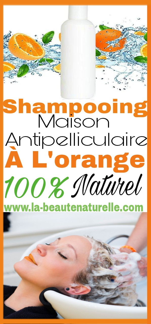 Shampooing maison antipelliculaire à l'orange 100% naturel