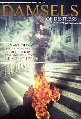 Damsels of Distress, Anthology, Horror, Paranormal, Supernatural, Lily Luchesi