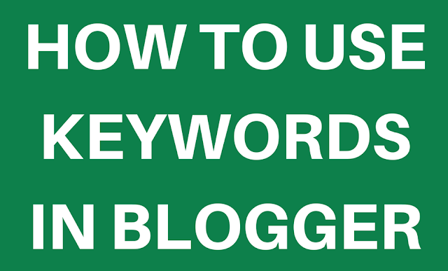 how to use keywords in blogger
