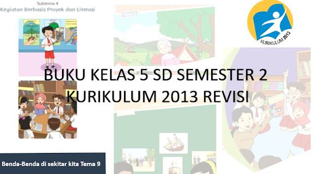 Buku Kelas 5 SD Kurikulum 2013 Revisi Semester 2 Lengkap