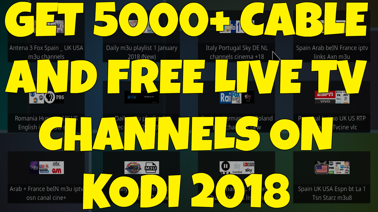 BEST LIVE TV ADDON FOR KODI 2018 - GET 5000+ CABLE AND FREE