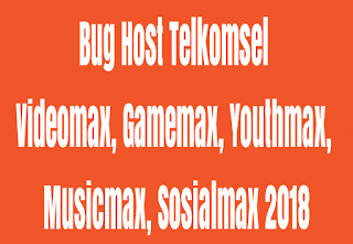 Bug Host/Url Host/Spoof Host Telkomsel Videomax,Gamemax,Musicmax,Youthmax,Chat 2019 Terbaru