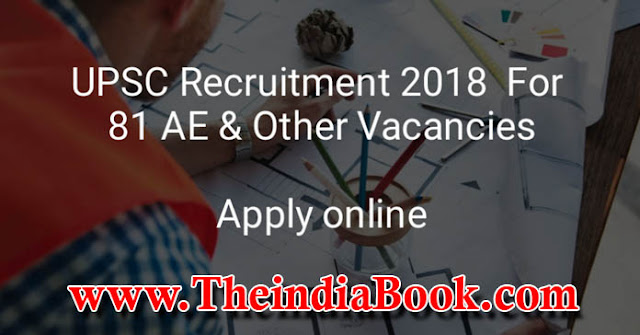 UPSC Recruitment For 81 AE, Dy Director & Other Posts 2018