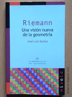 jarban02_pic011: Riemann. Una visión nueva de la geometría de José Luis Muñoz
