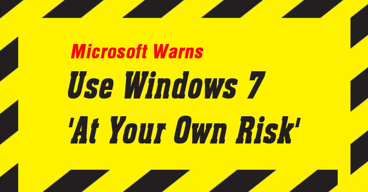 Microsoft WARNING — 'Use Windows 7 at Your Own Risk'