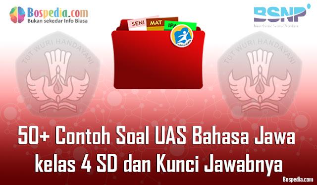 50+ Contoh Soal UAS Bahasa Jawa kelas 4 SD dan Kunci Jawabnya Terbaru