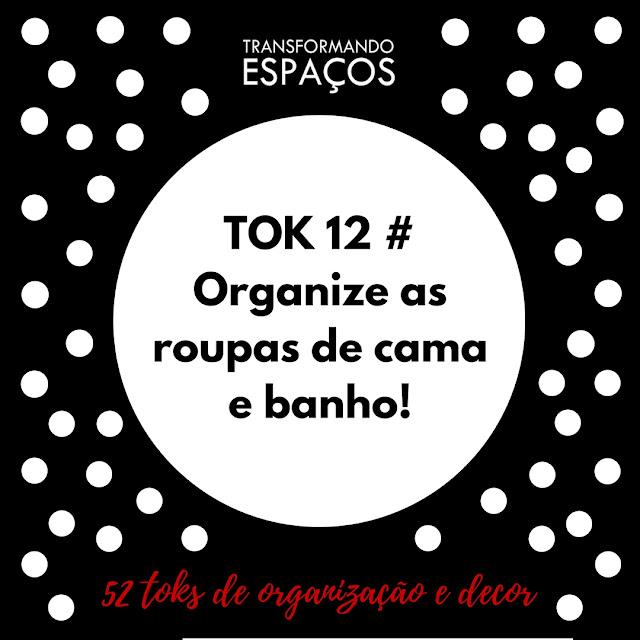 Tok 12 # Organize as roupas de cama e banho   Desafio 52 toks de organização e decor