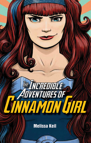 The Incredible Adventures of Cinnamon Girl book cover