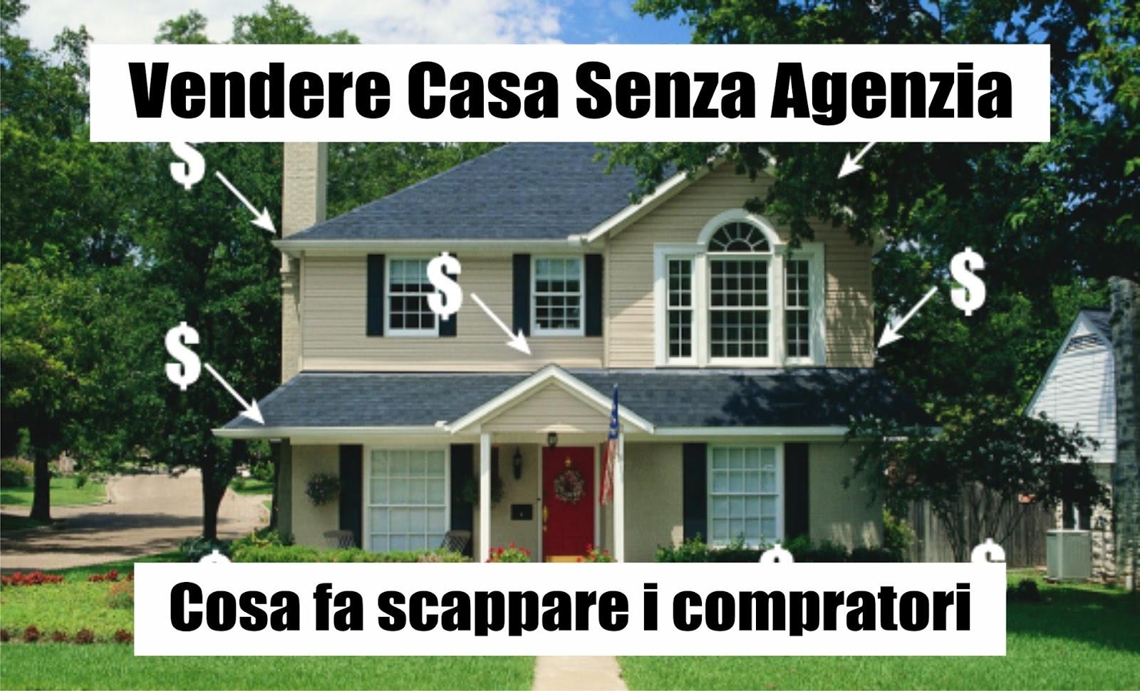 Come vendere casa senza agenzie ecco cosa fa scappare i - Vendere casa popolare riscattata ...