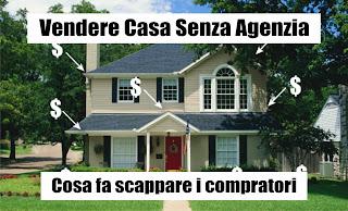 Come Vendere Casa Senza Agenzie: Ecco Cosa Fa Scappare I Compratori