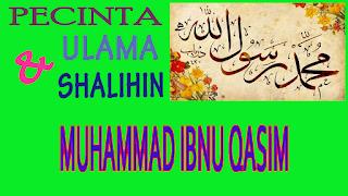 Muhammad Ibnu Qasim, Sang Perintis Peradaban Islam di Asia Selatan