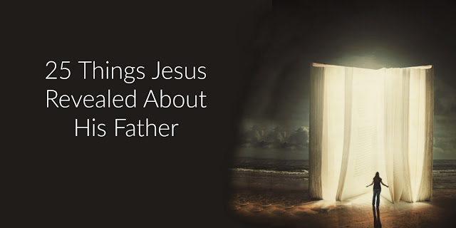 A wonderful list of revelations from Christ about God the Father.