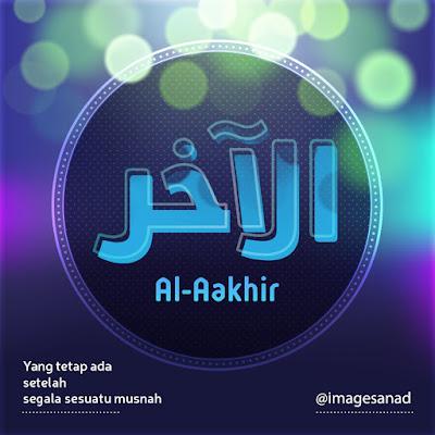 Asmaul Husna - Al Aakhir (Yang Maha Akhir) - (picssr.com)