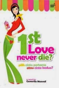 1st  Love Never Die?